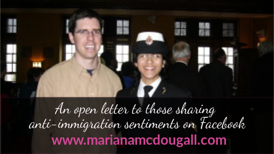 an open letter to those sharing anti-immigration sentiments on facebook, www.marianamcdougall.com