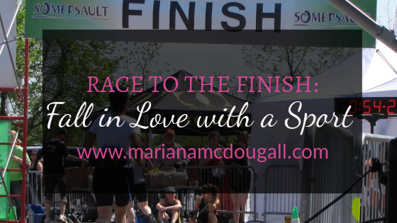 Race to the finish: fall in love with a sport, www.marianamcdougall.com