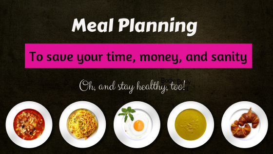 Meal Planning Helps You Save Money, Time, and Sanity – and It's Healthy, Too!