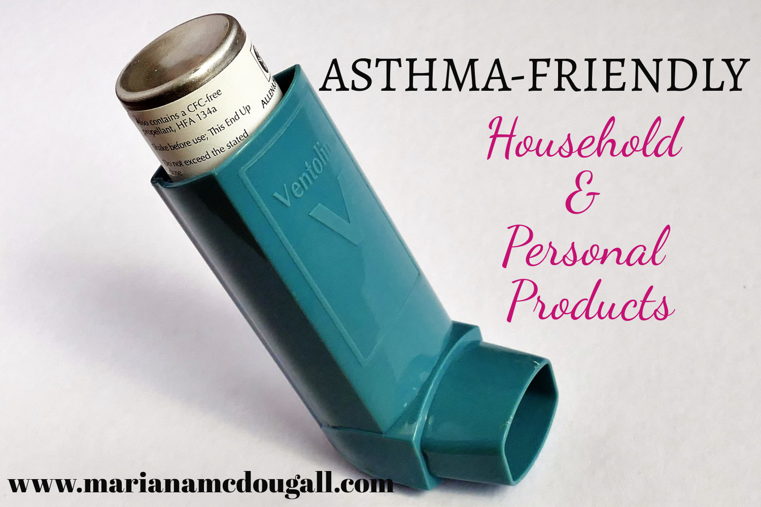 Asthma-friendly household & personal products, www.marianamcdougall.com