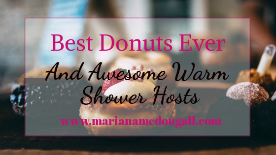 Best doughnuts ever and great warm shower hosts