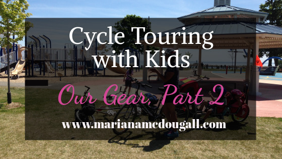 Cycle Touring with Kids – Our Gear, Part 2