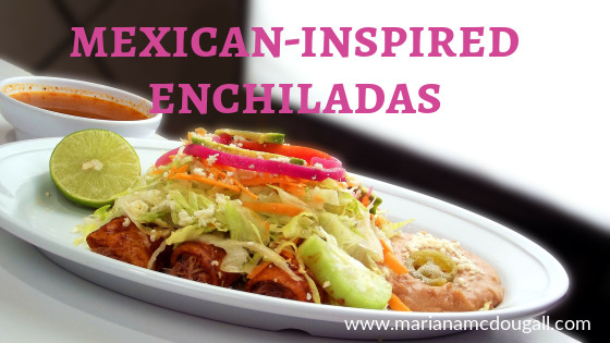Cooking in Real Life – Mexican-Inspired Vegetarian Enchiladas