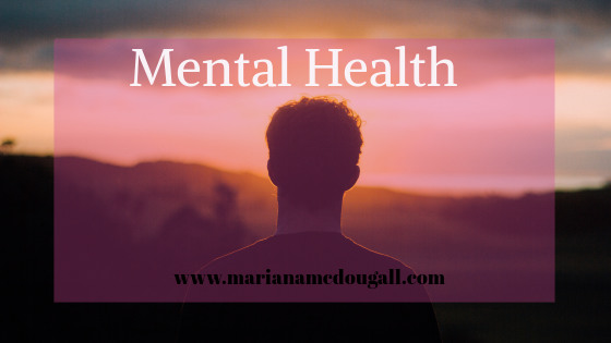 Mental health on www.marianamcdougall.com; Photo by Tim Marshall on Unsplash