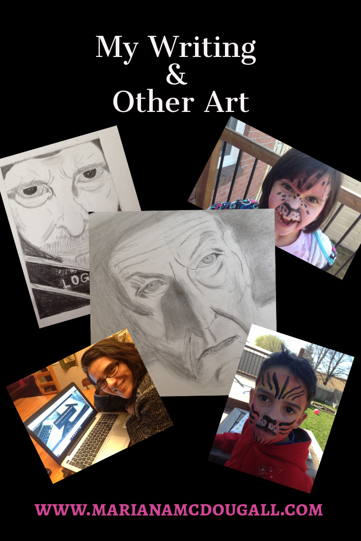 my writing and other art on www.marianamcdougall.com