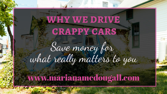 Save Money: Why We Drive Crappy Cars