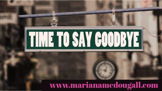 Time to Say Goodbye, www.marianamcdougall.com,