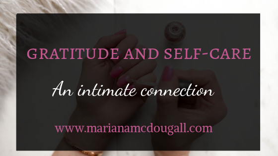 Gratitude & Self-Care: An Intimate Connection