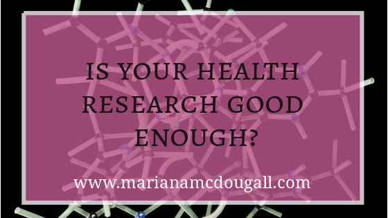 Is your health research good enough? www.marianamcdougall.com, model of molecules in background of text