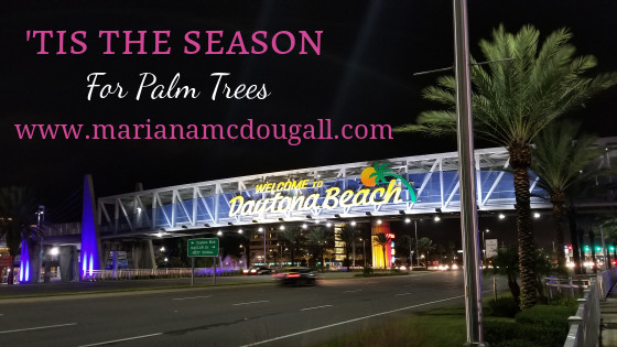 "'Tis the season... for palm tree, www.marianamcdougall.com. Picture of ""Welcome to Daytona Beach"" sign"