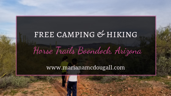 Blog Post Title image. Pink and white letters read: Free camping & hikinng, horse trails boondock, Arizona, www.marianamcdougall.com