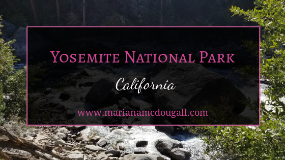 Yosemite National Park & Leaving California