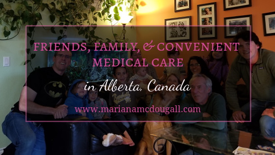 Friends, family, & convenient medical care in Alberta, Canada. www.marianamcdougall.com. Background photo shows a large family smiling at the camera.