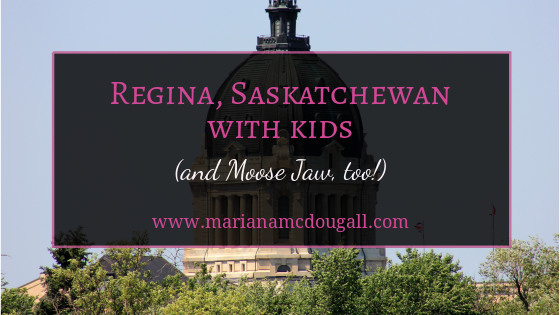 Regina, Saskatchewan with kids (and Moose Jaw, too!) www.marianamcdougall.com. Photo of legislature building in background