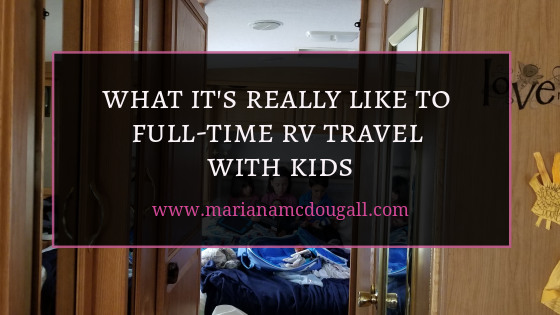 What it's really like to full-time RV travel with kids, www.marianamcdougall.com