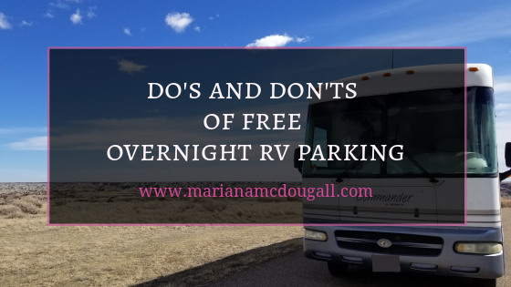 Do's and don'ts of free overnight RV parking, www.marianamcdougall.com. Photo of an RV against a blue sky with some white clouds.