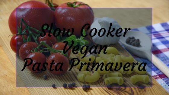 Slow Cooker Pasta Primavera