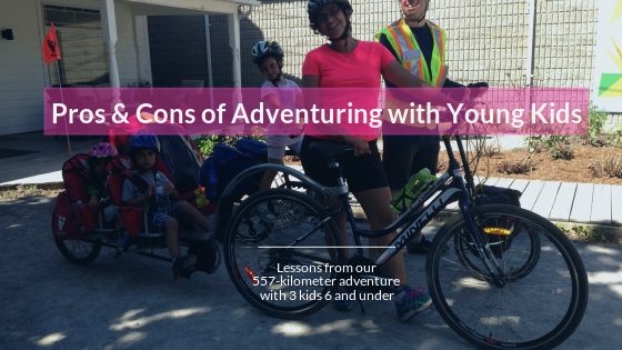 Pros and Cons of Adventuring with Young Kids