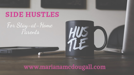 Side Hustles for Stay-at-Home Parents