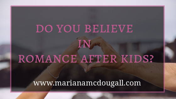 do you believe in romance after kids? www.marianamcdougall.com, man and woman's hands making heart shape