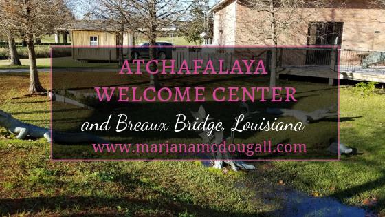 Atchafalaya Welcome Center & Breaux Bridge, Louisiana