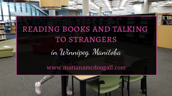 Reading books and talking to strangers in Winnipeg, Manitoba