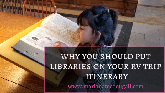 Why you should put libraries on your RV trip itinerary, www.marianamcdougall.com