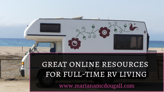Great Online Resources for Full-Time RV Living on www.marianamcdougall.com. Background photo shows an RV with flowers painted on the side in front of a beach. Photo by Nyulne Terpo on Pixabay